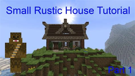 minecraft  small rustic house tutorial part  youtube