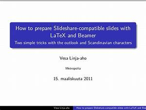 how to use latex and beamer to prepare presentation for With presentation in latex template