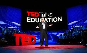 Ken Robinson Ted Talk  I Felt That His Speech Was Just