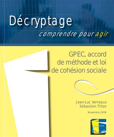 bpi si鑒e social décryptage gpec accord de méthode et loi de cohésion sociale bp
