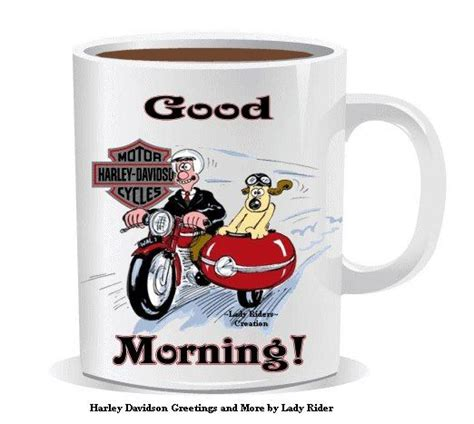 I hope you will love my collection of good morning coffee and you will share them on social media. Good Morning   Biker quotes, Harley davidson, Lady riders