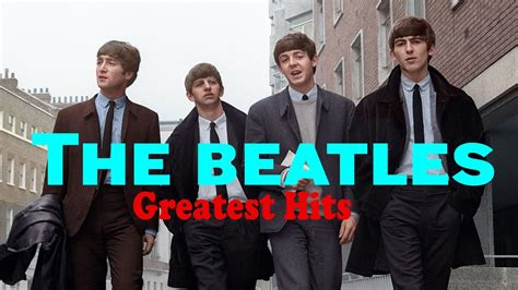 The Beatles Greatest Hits  Best The Beatles Songs