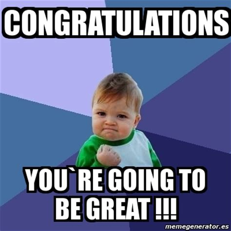 Congratulations Meme - congratulation meme 28 images meme creator congratulations taffy meme generator at