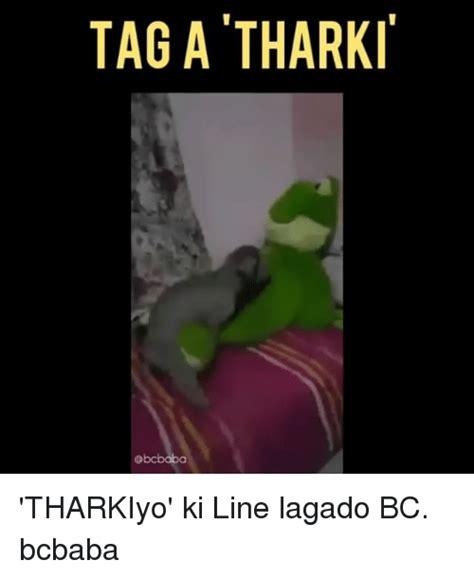Bc Memes - tag a tharki tharkiyo ki line lagado bc bcbaba meme on sizzle