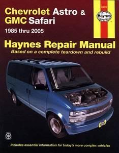 Chevrolet Astro  U0026 Gmc Safari  1985 Thru 2005  Haynes