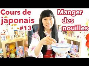 Cours De Japonais Youtube : cours de japonais 13 table manger des nouilles mots verbe youtube ~ Maxctalentgroup.com Avis de Voitures