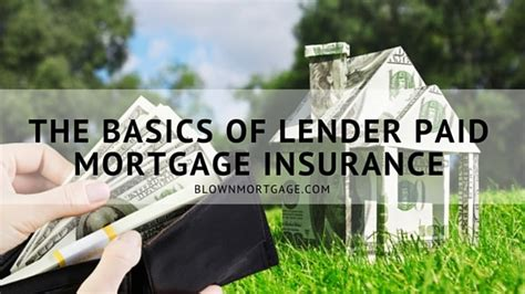 The lender does not pay the borrower's mortgage insurance premium out of the goodness of its heart. The Basics of Lender Paid Mortgage Insurance