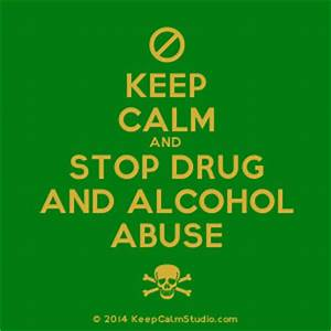 'Keep Calm and Stop Drug and Alcohol Abuse' design on t ...