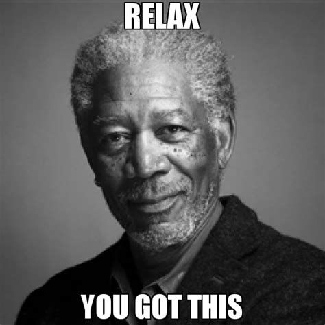 Relax Meme - 20 best memes to let you know that you got this sayingimages com