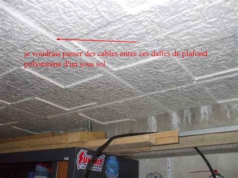 pose de dalles polystyrene au plafond ins 233 rer des cables electriques dans dalles polystirene