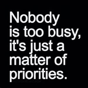 Nobody Is Too Busy Pictures, Photos, and Images for ...