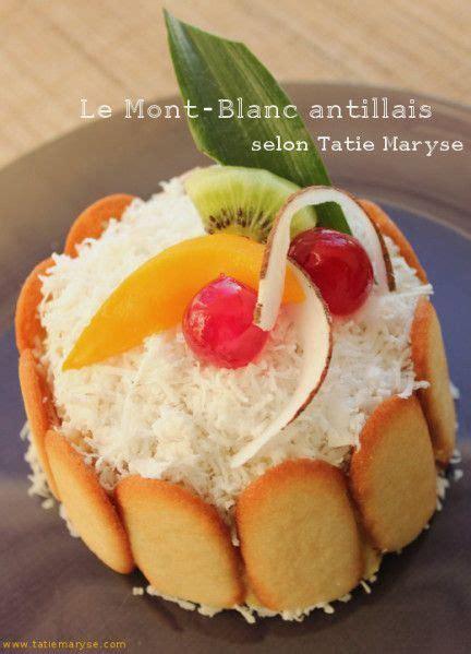 recette de cuisine antillaise guadeloupe recette du mont blanc antillais selon tatie maryse cuisine des iles mont blanc