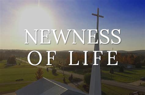 The Newness of Life • Fellowship Church