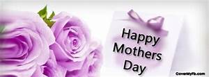 Mothers Day Cover Photos For Facebook, Mothers Day ...