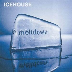 Meltdown (2003) - Icehouse Albums - LyricsPond