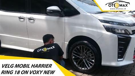 Modifikasi Toyota Voxy by Modifikasi Mobil Toyota Voxy Velg Mobil Harrier Ring 18