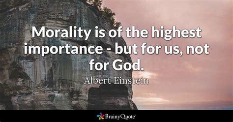 albert einstein morality    highest importance