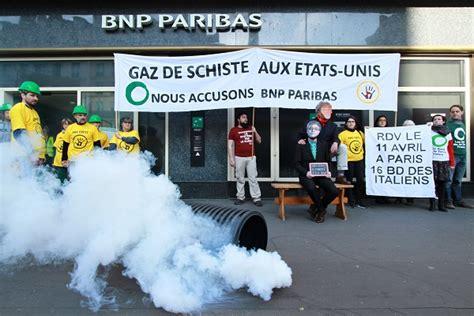 bnp paribas si鑒e social fr gaz de schiste des actions ciblent bnp paribas en et aux etats unis