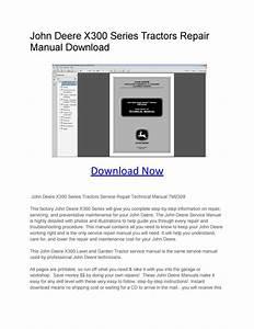 John Deere X300 Series Tractors Repair Manual Download By