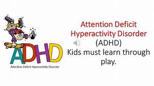 Attention Deficit Hyperactivity Disorder (ADHD) - YouTube