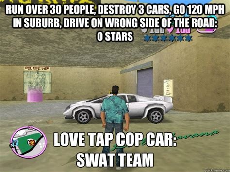 Swat Meme - run over 30 people destroy 3 cars go 120 mph in suburb drive on wrong side of the road 0