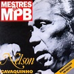 Nelson Cavaquinho - Mestres Da MPB (CD) | Discogs