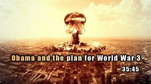 Obama and the plan for World War 3 · FILOSOFÉRICK