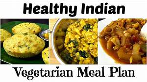 Healthy INDIAN Vegetarian Meal Plan (Breakfast, Lunch ...