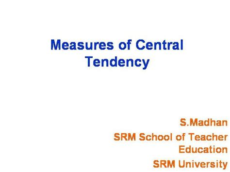 Measures Of Central Tendency Authorstream