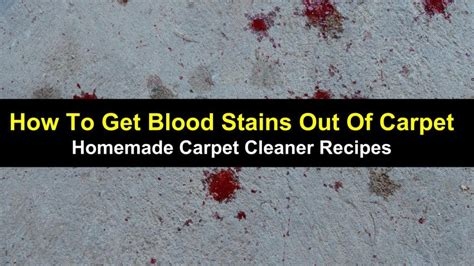 how to get wine out of carpet how to get blood stains out of carpet homemade carpet cleaner recipes