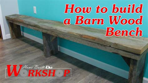 How To Build A Barn Wood Bench  Youtube