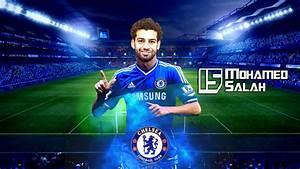 Mohamed Salah, Chelsea wallpaper by MrPunisheR10 on DeviantArt