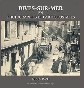 Garage Dives Sur Mer : dives sur mer en photographies et cartes postales ~ Gottalentnigeria.com Avis de Voitures