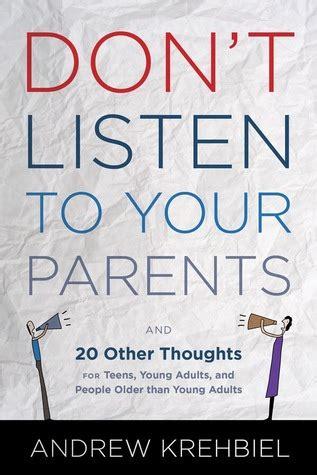dont listen   parents    thoughts