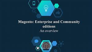 Magento enterprise and community pick what suits you best for Magento community templates