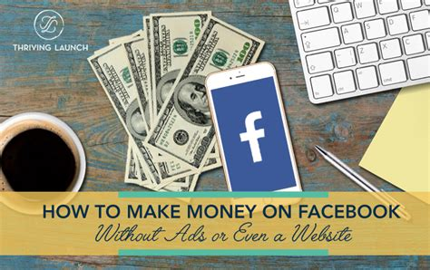Make Money On Facebook Without Ads Or A Website