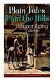 Plain Tales from the Hills: Rudyard Kipling Collection ...