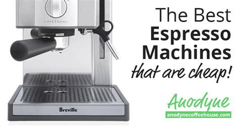 Best Low-cost & Cheap Espresso Machines The Coffee Bean Harga Dunkin Donuts Better Than Starbucks Krups Maker Kijiji Turns On But Won't Brew Programming Instructions Fme2 Vung Tau Negombo