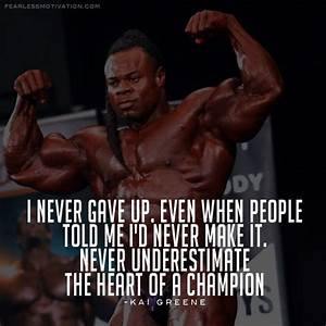 Kai Greene vs P... Kai Greene Quotes