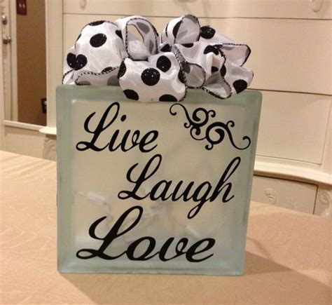 Live Laugh Love Decor Ideas by Live Laugh Love Decorative Glass Block By Kaykayscrafts On