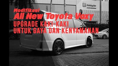 Modifikasi Toyota Voxy by Modifikasi All New Toyota Voxy Upgrade Kaki Kaki Untuk