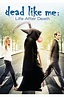 365 days...300 movies: Dead Like Me:Life After Death - 2009