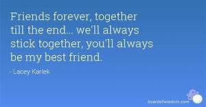 Friends forever, together till the end... we'll always ...
