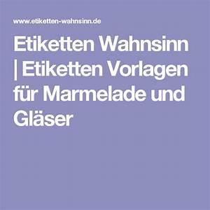 Etiketten Für Gläser : etiketten wahnsinn etiketten vorlagen f r marmelade und gl ser etiketten ~ One.caynefoto.club Haus und Dekorationen