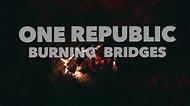 OneRepublic Burning Bridges Lyrics Español - YouTube