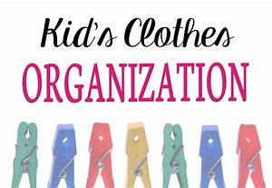 Organizing Kids' Clothes - Organize 365