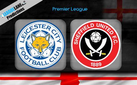 Leicester Vs Sheffield : Leicester Vs Sheffield United ...