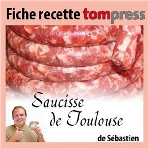 cuisiner des saucisses de toulouse recette de la saucisse de gibier de mélanie tom press