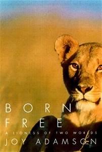 Borne Free Lyon : born free a lioness of two worlds by joy adamson ~ Medecine-chirurgie-esthetiques.com Avis de Voitures