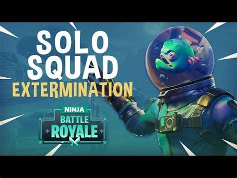 solo squad extermination fortnite battle royale